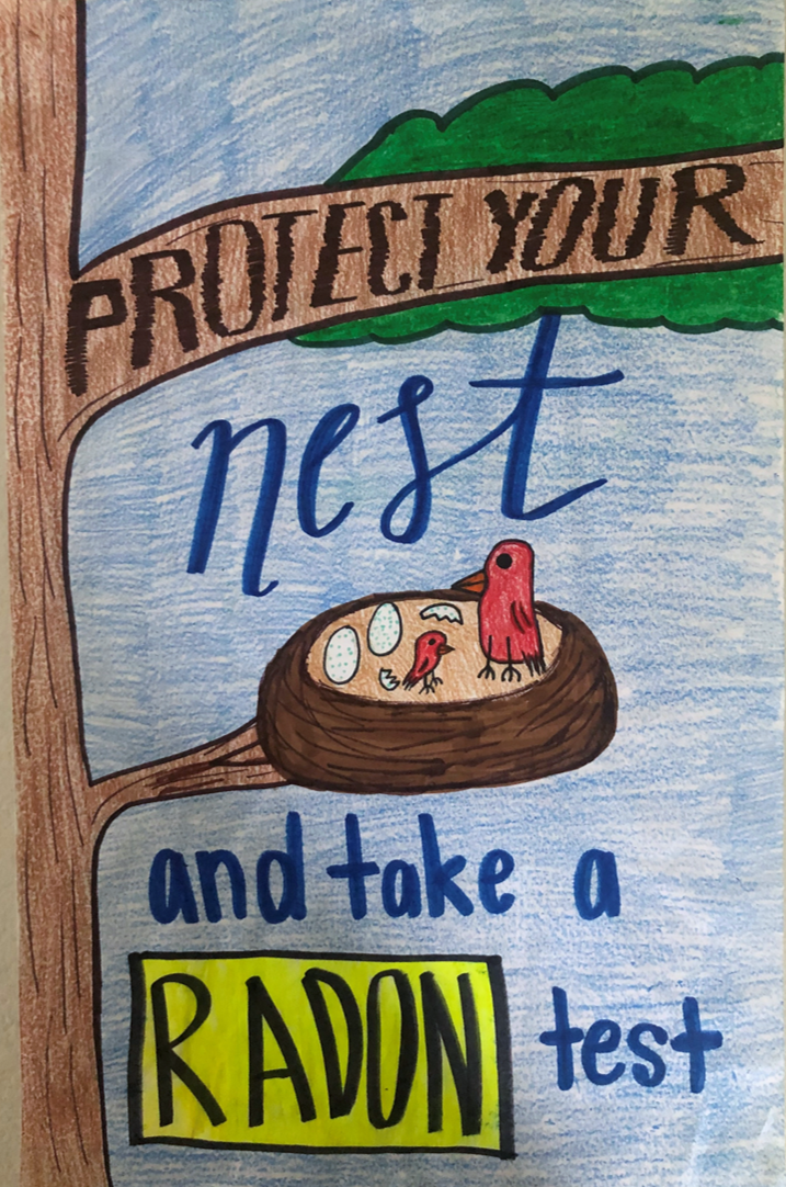 "2nd place: ""Protect your Nest and Take a Radon Test"" by Amy S. from Willows Academy (8th grade), Des Plaines, IL"